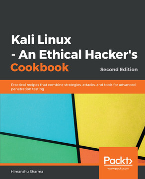 Kali Linux - An Ethical Hacker's Cookbook - Second Edition