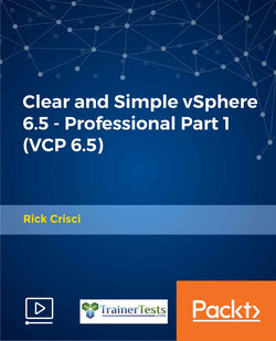Clear and Simple vSphere 6.5 - Professional Part 1 (VCP 6.5)