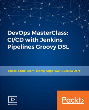 DevOps Masterclass: CI/CD with Jenkins Pipelines Groovy DSL