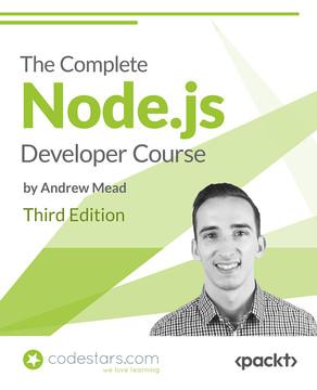 The Complete Node js Developer Course (3rd Edition) [Video]