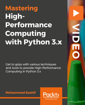 High-Performance Computing with Python 3 x [Video]