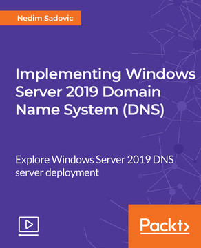Implementing Windows Server 2019 Domain Name System (DNS