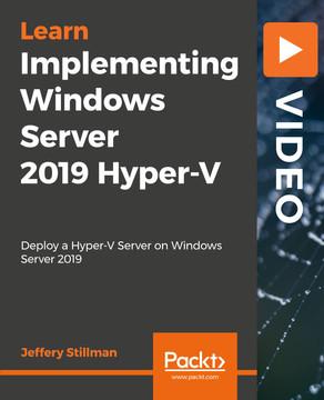 Implementing Windows Server 2019 Hyper-V