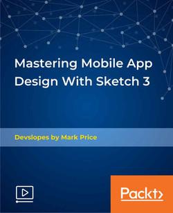 Mastering Mobile App Design With Sketch 3