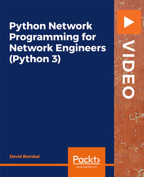 Python Network Programming for Network Engineers (Python 3) [Video]