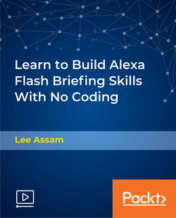 Learn to Build Alexa Flash Briefing Skills With No Coding