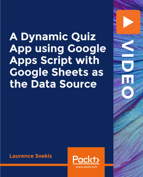 A Dynamic Quiz App using Google Apps Script with Google Sheets as the Data Source