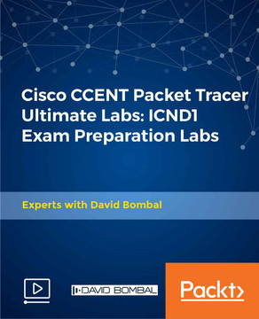Cisco CCENT Packet Tracer Ultimate Labs: ICND1 Exam Preparation Labs