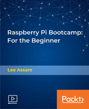 Raspberry Pi Bootcamp: For the Beginner