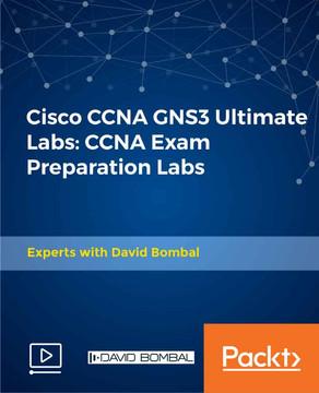 Cisco CCNA GNS3 Ultimate Labs: CCNA Exam Preparation Labs