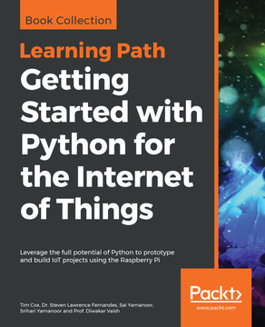Getting Started with Python for the Internet of Things [Book]