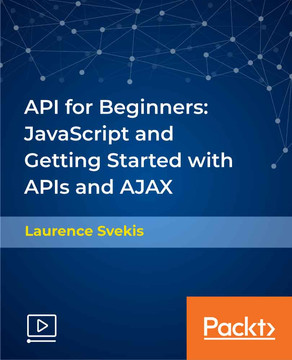 API for Beginners: JavaScript and Getting Started with APIs and AJAX
