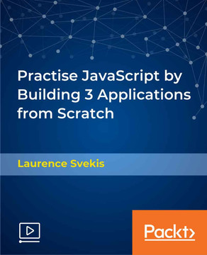 Practise JavaScript by Building 3 Applications from Scratch