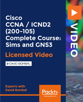 Cisco CCNA / ICND2 (200-105) Complete Course: Sims and GNS3