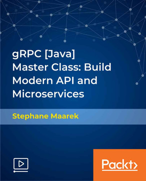 gRPC [Java] Master Class: Build Modern API and Microservices