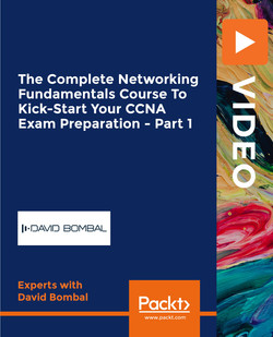 The Complete Networking Fundamentals Course To Kick-Start Your CCNA Exam Preparation - Part 1