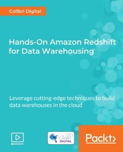 Hands-On Amazon Redshift for Data Warehousing
