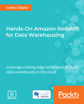 Hands-On Amazon Redshift for Data Warehousing