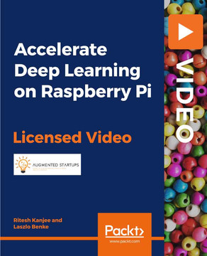 Accelerate Deep Learning on Raspberry Pi [Video]
