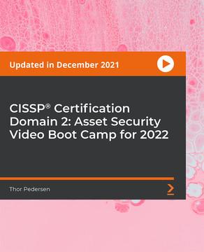 CISSP® Certification Domain 2: Asset Security Video Boot Camp 2019