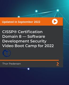 CISSP® Certification Domain 8: Software Development Security Video Boot Camp 2019