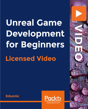 Unreal Game Development for Beginners