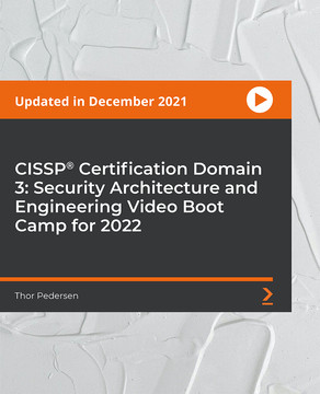 CISSP®️ Certification Domain 3: Security Architecture and Engineering Video Boot Camp