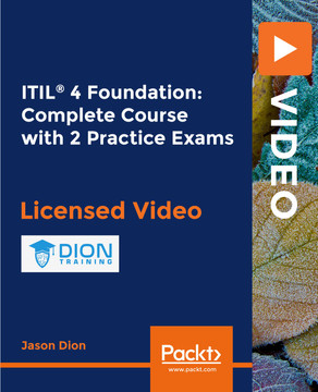 ITIL® 4 Foundation: Complete Course with 2 Practice Exams