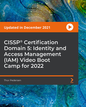 CISSP®️ Certification Domain 5: Identity and Access Management (IAM) Video Boot Camp 2019
