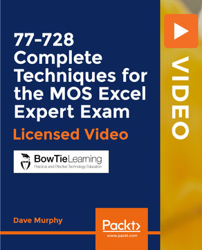 77-728 Complete Techniques for the MOS Excel Expert Exam