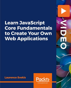 Learn JavaScript Core Fundamentals to Create Your Own Web Applications