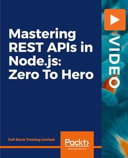 Mastering REST APIs in Node.js: Zero To Hero