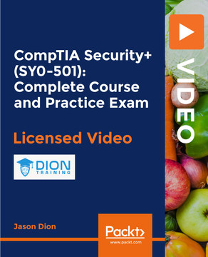 CompTIA Security+ (SY0-501): Complete Course and Practice Exam