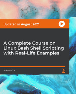 A Complete Course on Linux Bash Shell Scripting with Real-Life Examples