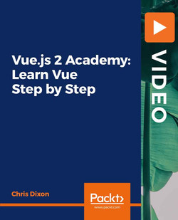 Vue.js 2 Academy: Learn Vue Step by Step