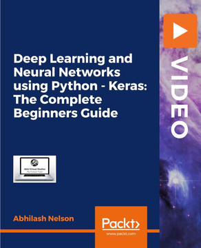 Deep Learning and Neural Networks using Python - Keras: The