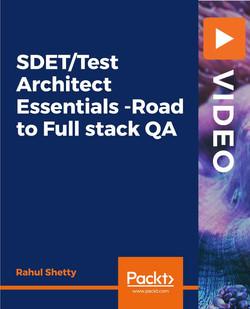 SDET/Test Architect Essentials -Road to Full stack QA