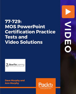 77-729: MOS PowerPoint Certification Practice Tests and Video Solutions
