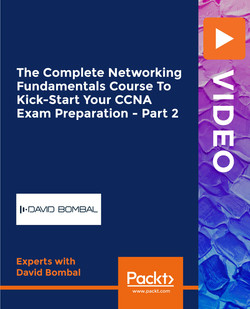 The Complete Networking Fundamentals Course To Kick-Start Your CCNA Exam Preparation - Part 2