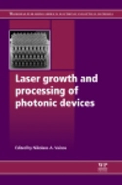 Laser Growth and Processing of Photonic Devices