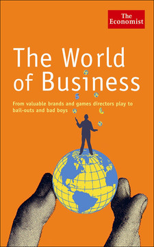 The World of Business: From Valuable Brands and Games Directors Play to Bail-Outs and Bad Boys