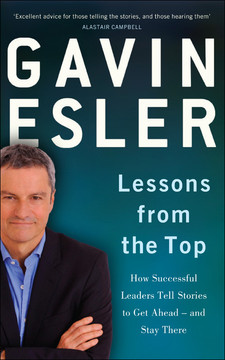Lessons from the Top: How successful leaders tell stories to get ahead - and stay there