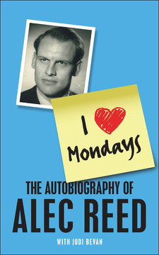 I Love Mondays: The autobiography of Sir Alec Reed CBE
