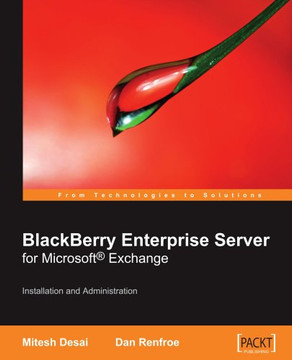 BlackBerry Enterprise Server for Microsoft® Exchange: Installation and Administration