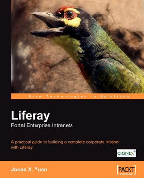 Liferay Portal Enterprise Intranets: A practical guide to building a complete corporate intranet with Liferay