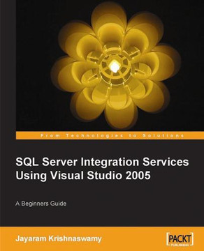 SQL Server Integration Services Using Visual Studio 2005