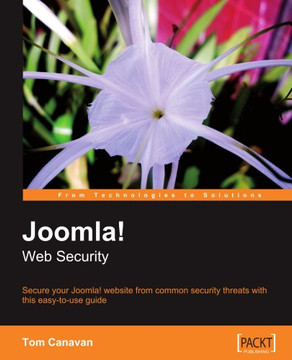 Joomla! Web Security: Secure your Joomla! Website from Common Security Threats with this easy-to-use Guide
