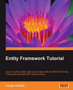 Entity Framework Tutorial: Learn to build a better data access layer with the ADO.NET Entity Framework and ADO.NET Data Services