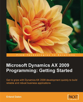 Microsoft Dynamics AX 2009 Programming: Getting Started