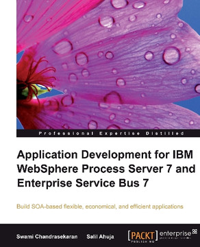 Application Development for IBM WebSphere Process Server 7 and Enterprise Service Bus 7